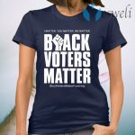Black voters matter T-Shirt