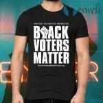 Black voters matter T-Shirts