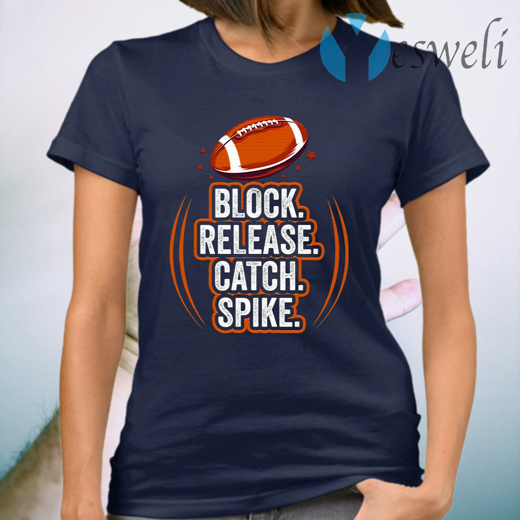 Block Release Catch Football Spike Movements for Fan T-Shirt