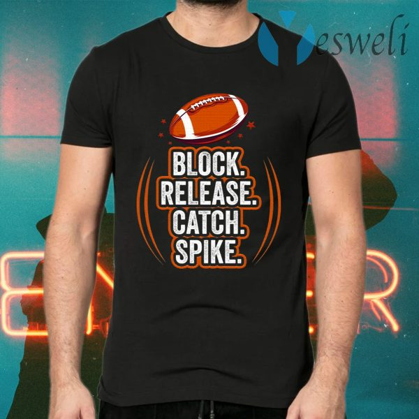 Block Release Catch Football Spike Movements for Fan T-Shirts