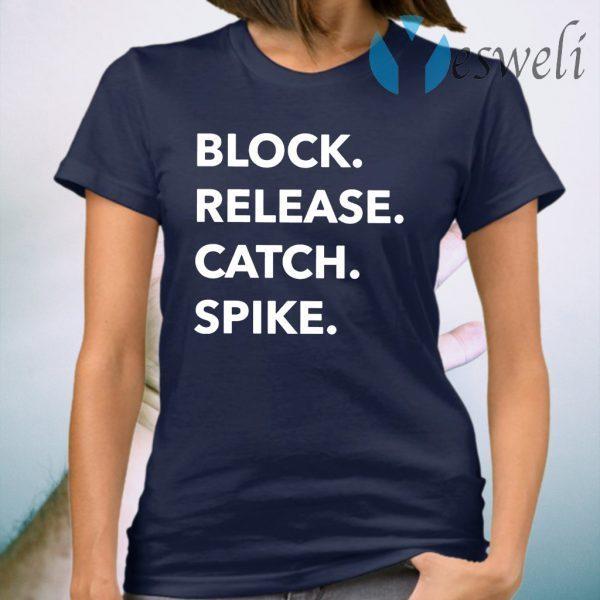 Block Release Catch Spike T-Shirt