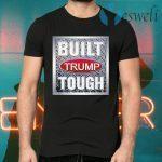 Built Trump Tough 2020 T-Shirts