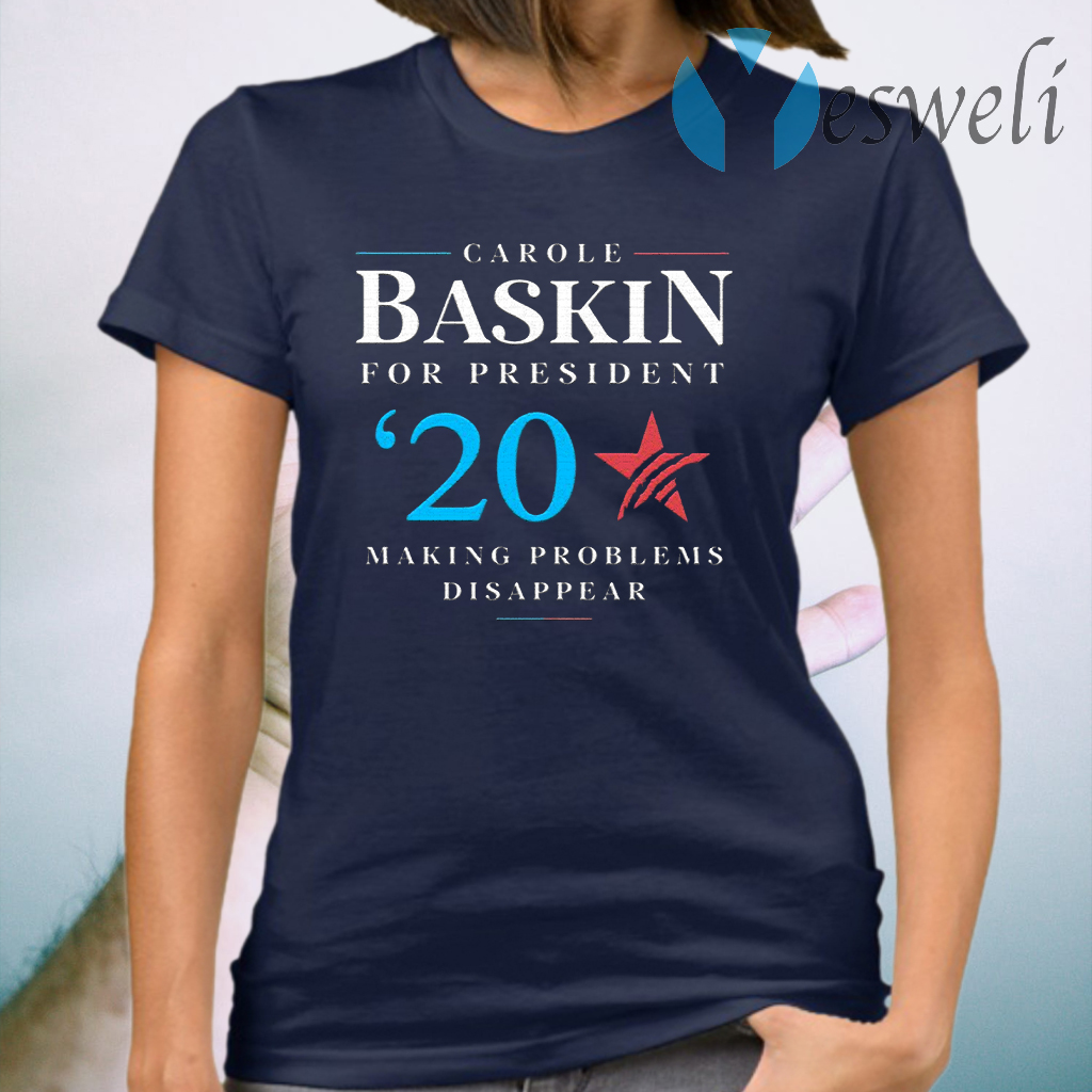 Carole Baskin For President Making Problems Disappear T-Shirt
