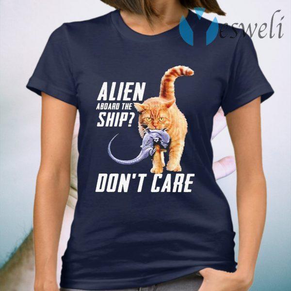 Cat eat Alien aboard the ship don't care T-Shirt