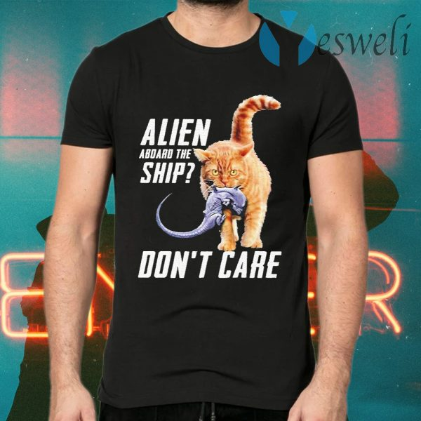 Cat eat Alien aboard the ship don't care T-Shirts