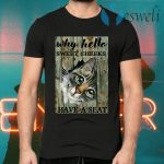 Cat why hello sweet cheeks have a seat T-Shirts