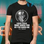 Chester Bennington I Wish I Could Have Saved You As You Saved Me 1976 Forever T-Shirts