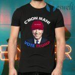 C'mon Man Vote Trump Pro Trump 2020 Election T-Shirts
