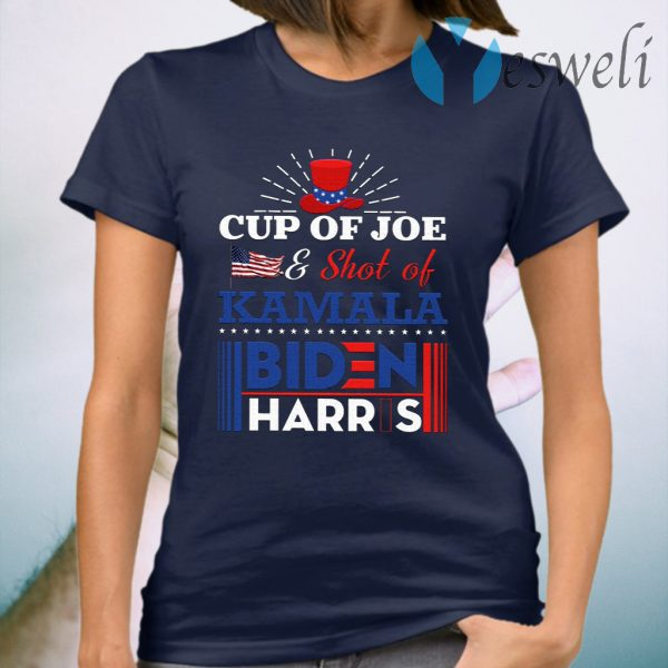 Cup Of Joe And Shot Of Kamala Biden Harris 2020 T-Shirt