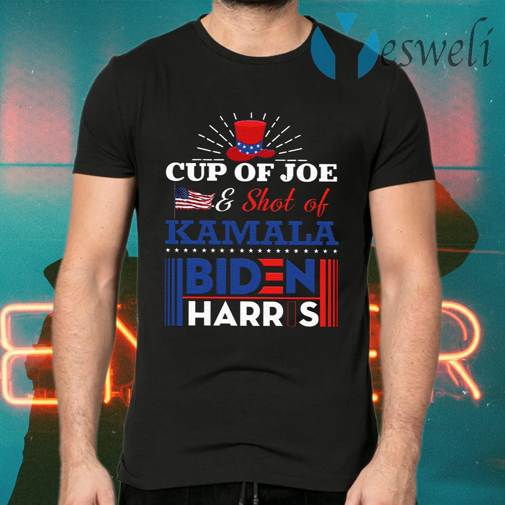 Cup Of Joe And Shot Of Kamala Biden Harris 2020 T-Shirts
