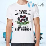 Diamonds Dogs And Tattoos Are A Girl's Best Friends T-Shirts