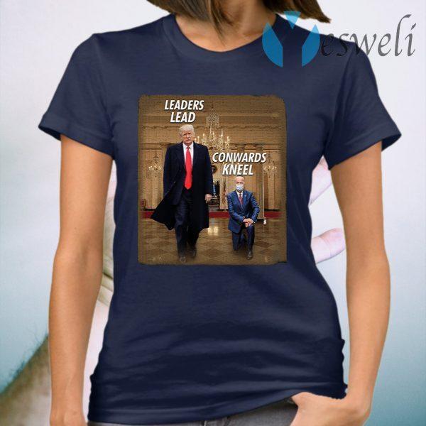 Donald Trump Leaders Lead Cowards Kneel T-Shirt