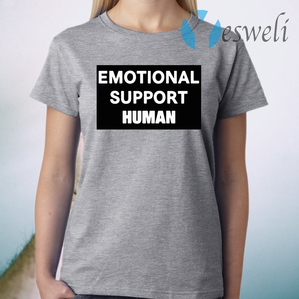 Emotional support Human T-Shirt