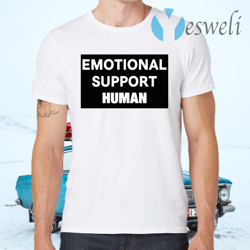 Emotional support Human T-Shirts