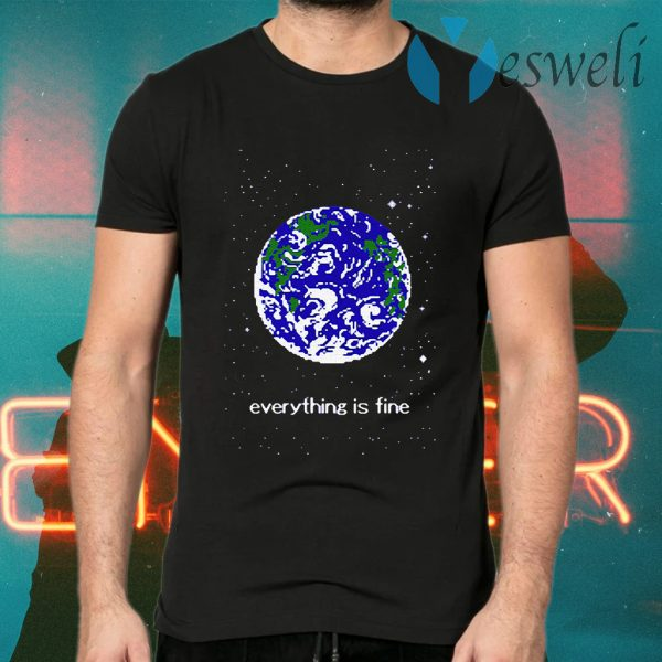 Everything is Fine T-Shirts