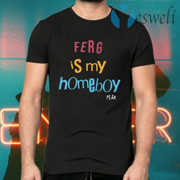 Ferg Is My Homeboy T-Shirts