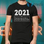 First Rule In 2021 Never Talk About 2020 Sucks Happy New Year T-Shirts