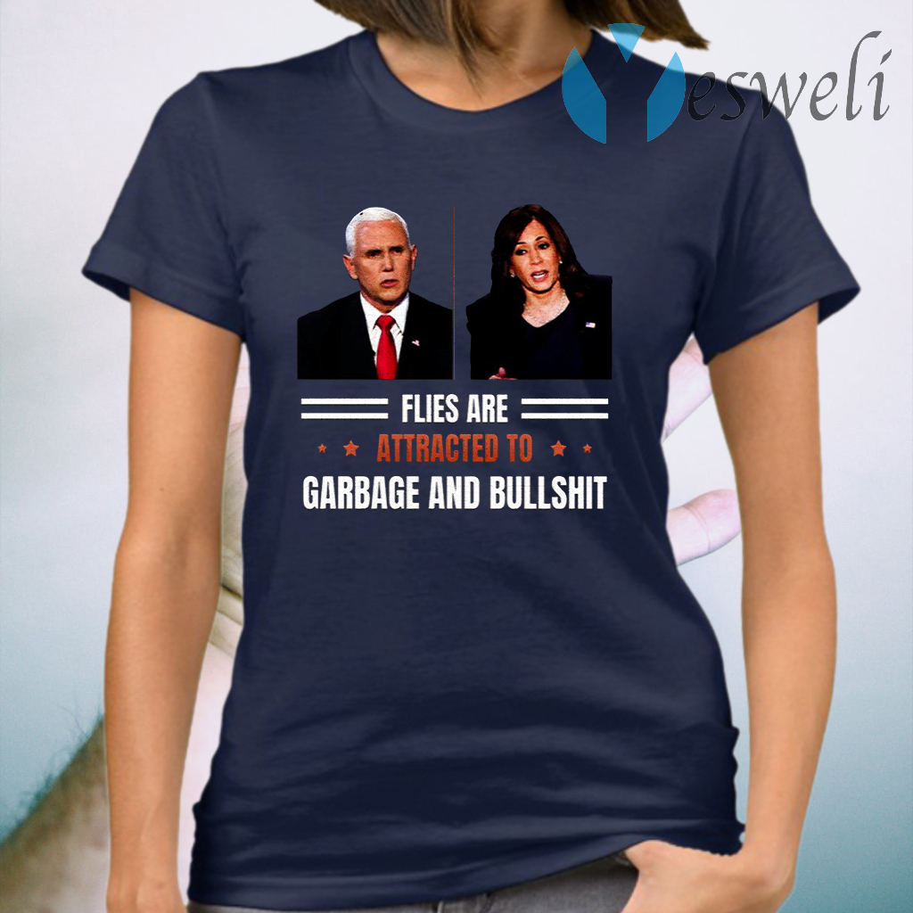 Flies Are Attracted to Garbage and Bullshit Funny Vice President Debate Election T-Shirt