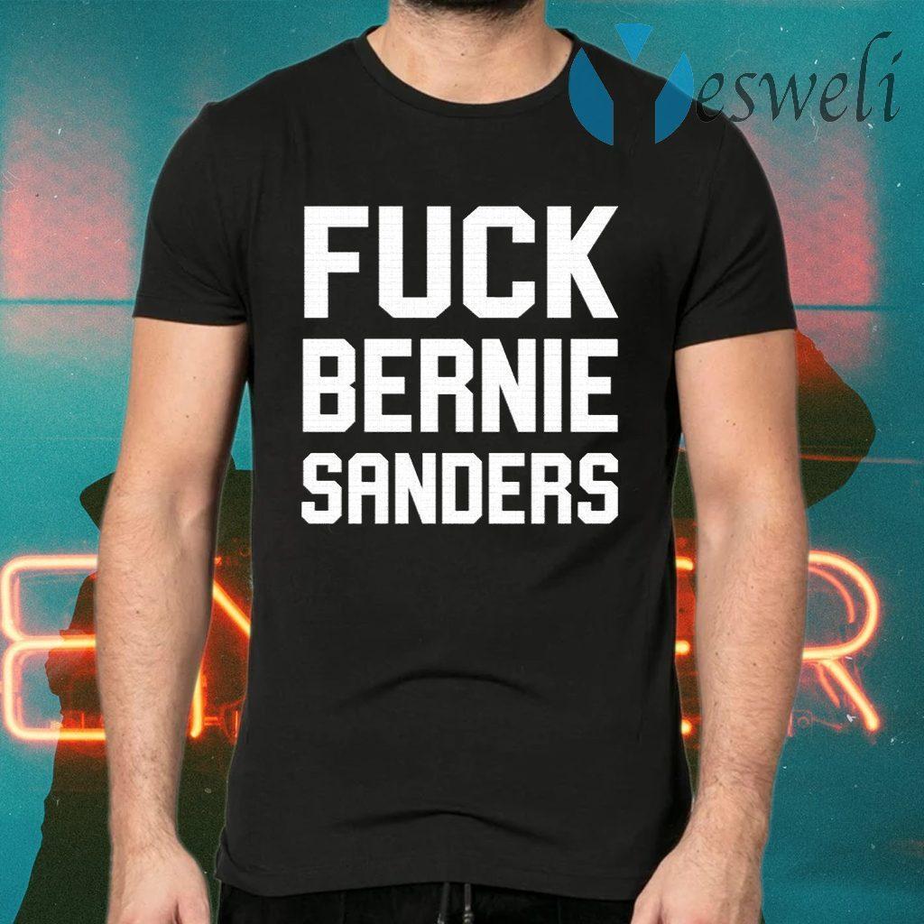 Fuck Bernie Sanders T-Shirts