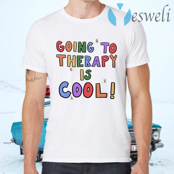 Going To Therapy Is Cool Shirt T-Shirts