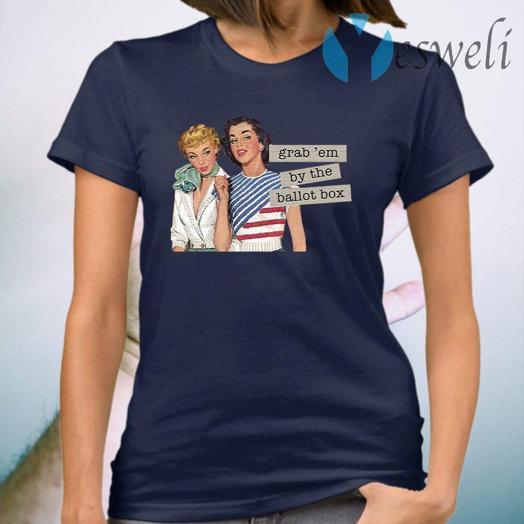 Grab' Em By The Ballot Box T-Shirt