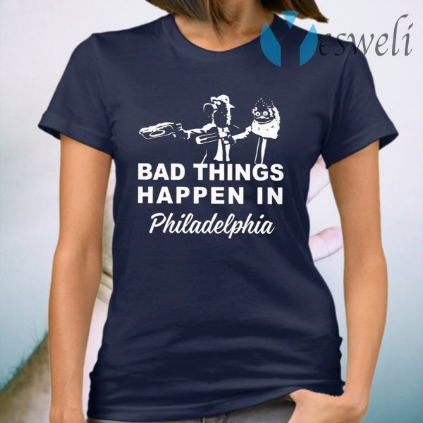 Gritty Bad Things Happen In Philadelphia T-Shirt
