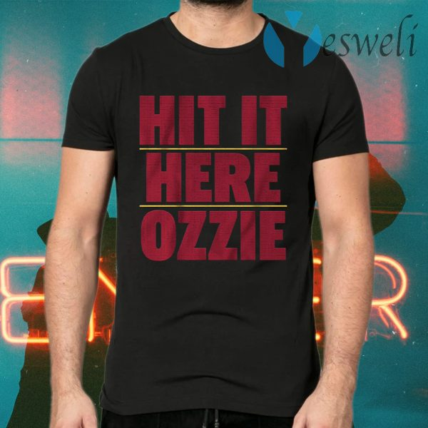 Hit it here ozzie T-Shirts