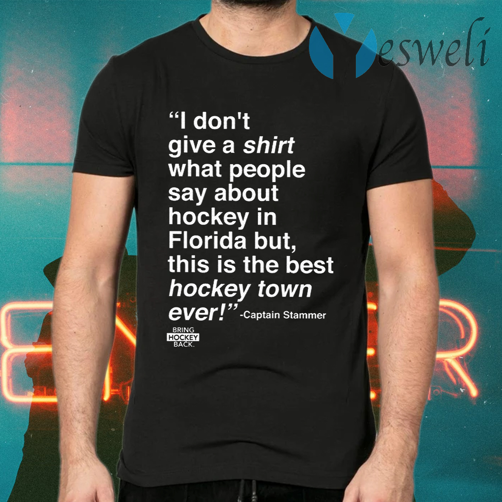 I Don't Give A Shirt What People Say About Hockey In Florida T-Shirts