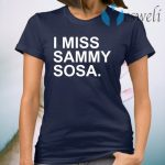 I Miss Sammy Sosa T-Shirt