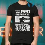 I Wear Red On Friday For My Deployed Husband T-Shirts