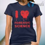 I love forensic science Scientist T-Shirt
