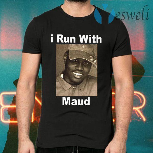 I run with maud T-Shirts
