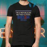I'm A Republican But Not A Fool Biden 2020 T-Shirts