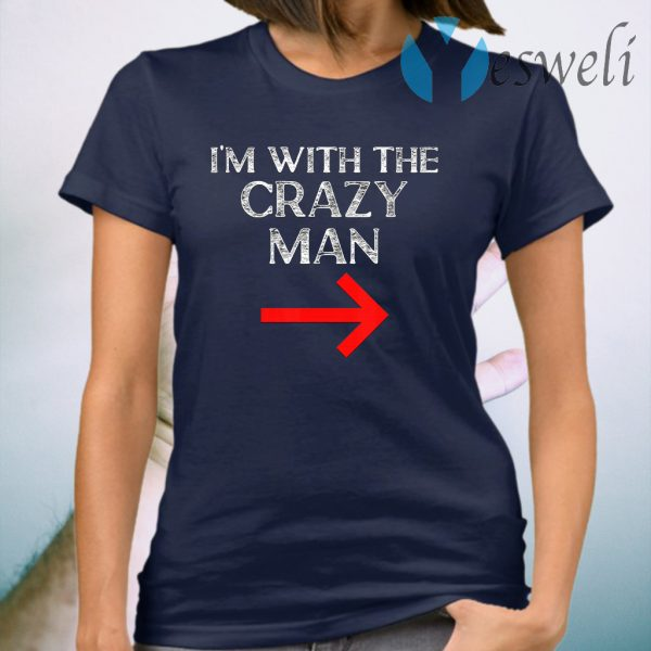 Im With The Crazy Man Halloween Couple Costume T-Shirt