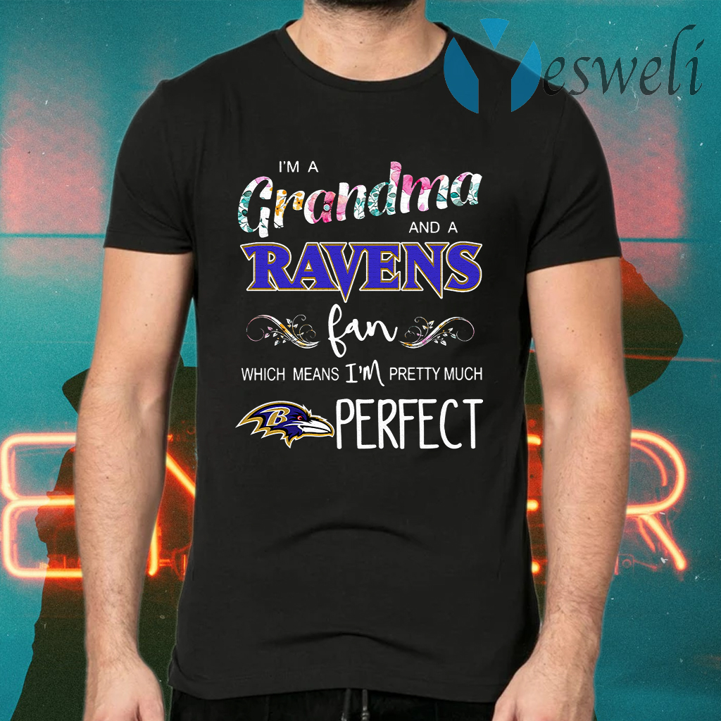 I'm a Grandma and a Ravens fan which means I'm pretty much perfect T-Shirts