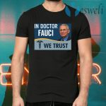 In Fauci We Trust T-Shirts
