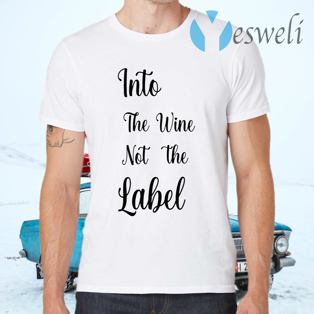 Into the wine not the label pride T-Shirts