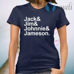 Jack Jim Johnnie Jameson T-Shirt