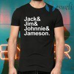 Jack Jim Johnnie Jameson T-Shirts