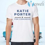 Katie Porter For Congres T-Shirts