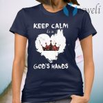 King heart Keep calm It's in God's Hands T-Shirt
