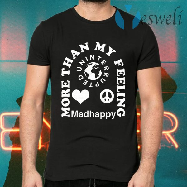 LeBron James More Than My Feeling Madhappy T-Shirts
