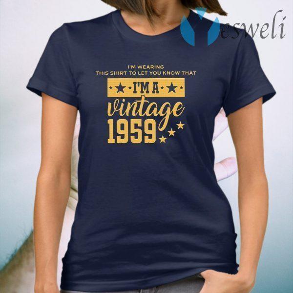 Let You Know I'm A Vintage 1959 T-Shirt