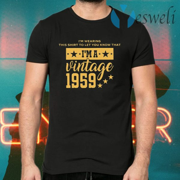 Let You Know I'm A Vintage 1959 T-Shirts