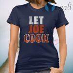 Let joe cook T-Shirt