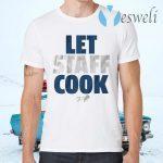 Let staff cookT-Shirts