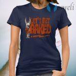 Lets get baked cleveland T-Shirt
