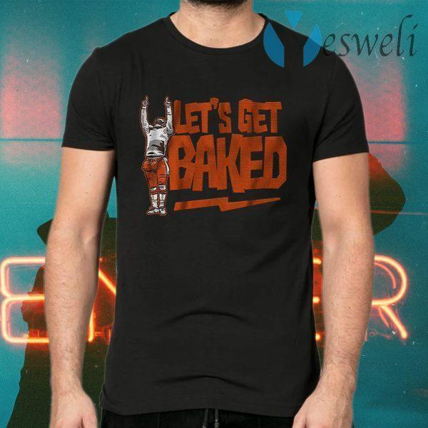 Lets get baked cleveland T-Shirts