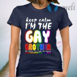 Lgbt Keep Calm I'm The Gay Brother T-Shirt