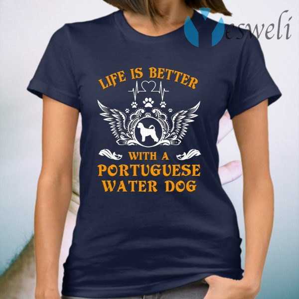 Life is better with a Portuguese Water Dog T-Shirt